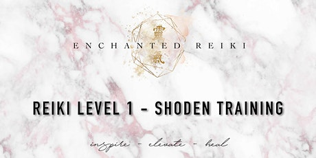 Reiki 1 Training - Shoden (for beginners) - Two Day Course tickets