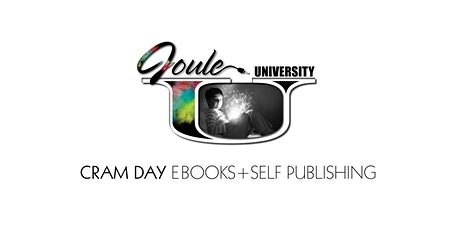 JOULE U . CRAM DAY for eBooks + Self Publishing tickets
