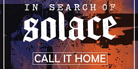 IN SEARCH OF SOLACE tickets