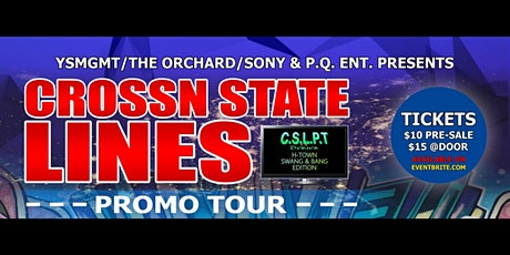CROSSN STATE LINES PROMO TOUR (TV SERIES |H-TOWN SWANG & BANG EDITION) tickets