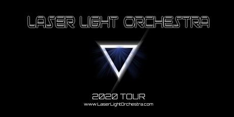 Laser Light Orchestra - 2020 Tour - Opening Show tickets