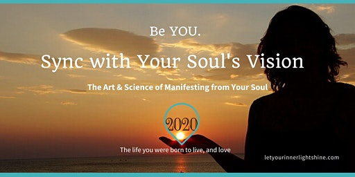 Sync with Your Soul's Vision 2020 - Art & Science of Manifesting