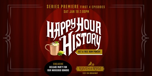 Happy Hour History Series Premiere Party