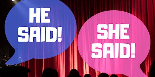 """He Said... She Said..."" Stand-Up Comedy Show!"