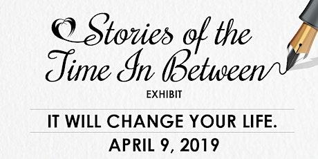 Stories of the Time In Between Exhibit tickets