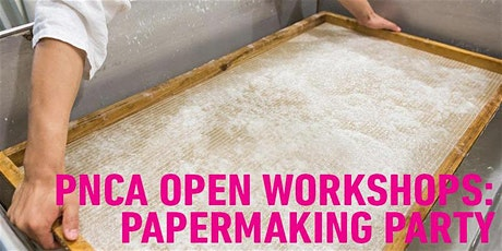 PNCA Open Workshops: Papermaking Party! tickets