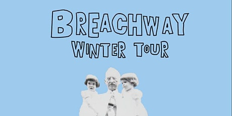 Breachway with Freaking and Matt Falkowski tickets