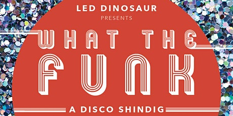 LED Dinosaur Presents: WHAT THE FUNK SF (Art Car Fundraiser) tickets