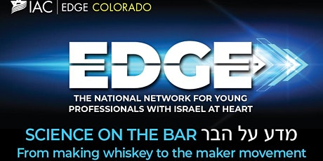IAC EDGE:  From making whiskey to the maker movement tickets