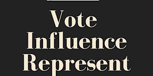 Vote  Influence  Represent