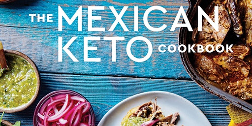 Cooking Class Demo: THE MEXICAN KETO COOKBOOK BY TORIE BORRELLI