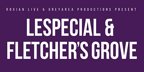 lespecial & Fletcher's Grove tickets