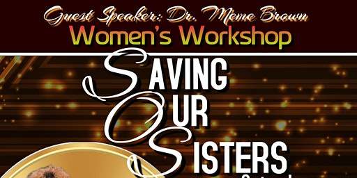 S.O.S: Saving Our Sisters Workshop