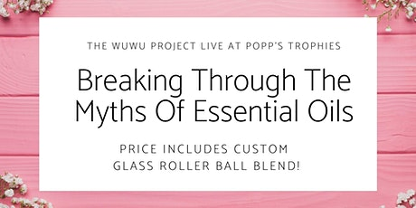 Breaking Through the Myths of Essential Oils tickets
