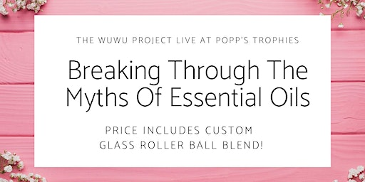 Breaking Through the Myths of Essential Oils