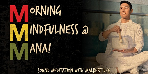 Morning Mindfulness at MANA! with Malbert Lee