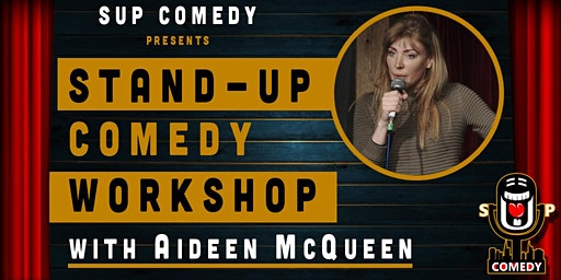 Stand-Up Comedy Workshop with Aideen McQueen