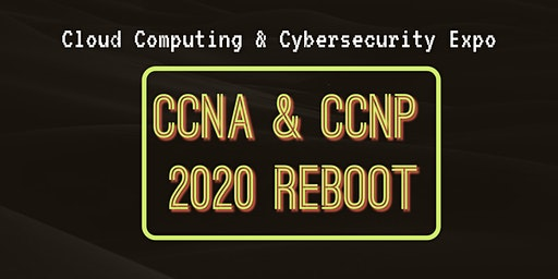 CCNA & CCNP 2020 Reboot