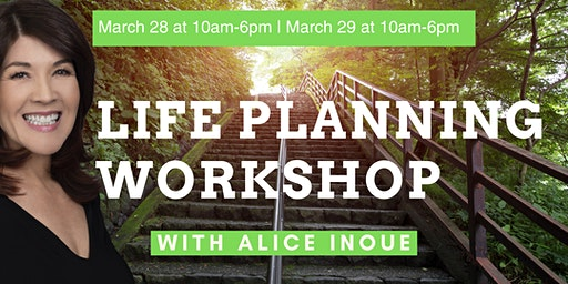 Life Planning Workshop with Alice Inoue