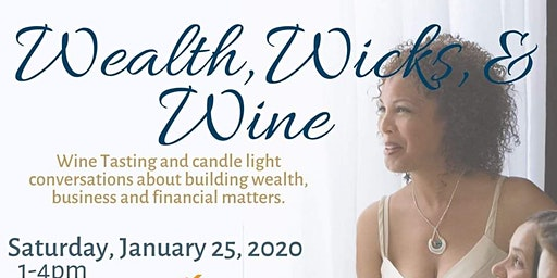 Wealth, Wicks, & Wine