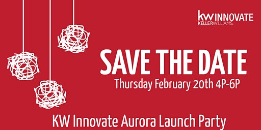 KW Innovate Aurora Launch Party