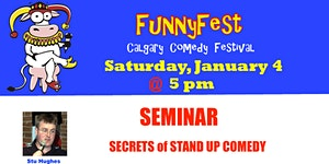 Sat. Jan 4 @ 5 pm - Secrets of Stand Up Comedy Seminar...
