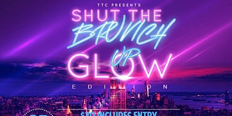 Shut The Brunch Up Glow Edition tickets