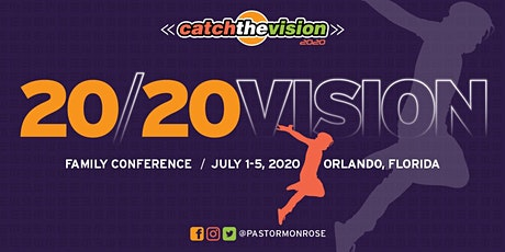 Catch The Vision Family Conference 2020, Orlando, FL tickets