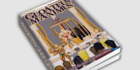 Online Book Club: Gloateus Maximus: Behind the scene of Personal trainers tickets