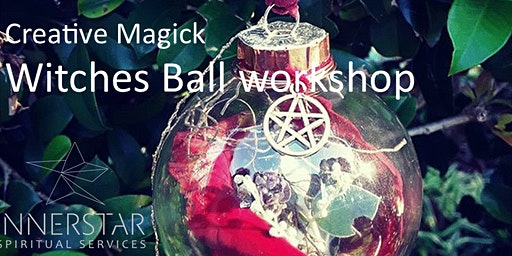 Creative Magick Witches Ball workshop