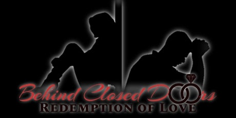 "LaRay Productions ""Behind Closed Doors:Redemption of Love"" (7PM Show) tickets"