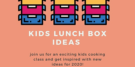 Kids Lunchbox Ideas Cooking Class 10-16 yrs tickets