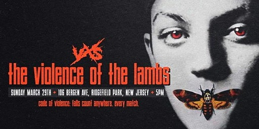 "VxS Professional Wrestling Presents ""Violence of the Lambs"""