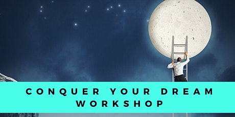 Conquer Your Dream Workshop tickets