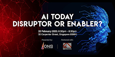 AI Today: Disruptor or Enabler? tickets