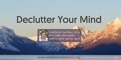 Declutter Your Mind – Half-Day Course (Devonport) | Sat 15 Feb