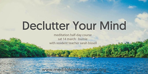 Declutter Your Mind – Half-day course (Burnie) | Sat 14 Mar