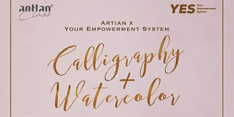 Calligraphy & Watercolor Class - Engage Your Best 2020 thru Your Artwork tickets