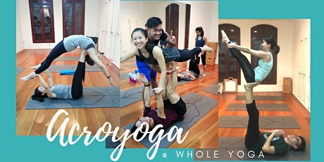 LEARN ACROYOGA SAFELY at Whole Yoga (Bugis, Singapore) tickets