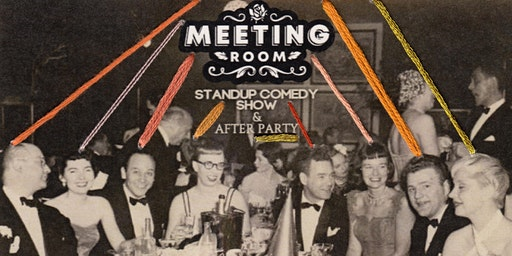 Meeting Room - Standup Comedy Show & After Party