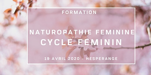 FORMATION Naturopathie féminine: Accompagner le cycle féminin naturellement