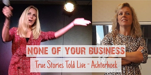 True Stories Told Live - None Of Your Business