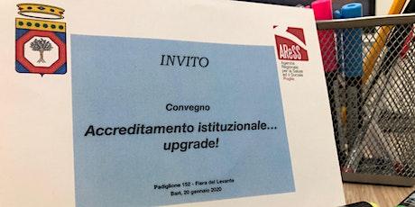 Accreditamento istituzionale...upgrade! biglietti