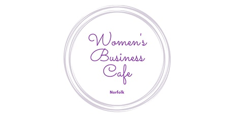 Women's Business Café, Norwich Networking - March 2020 tickets