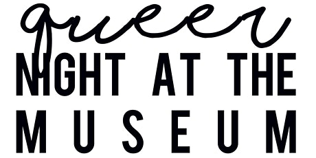 A QUEER NIGHT AT THE MUSEUM tickets