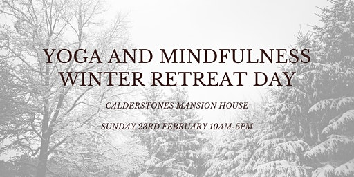 Yoga and Mindfulness Winter Retreat Day