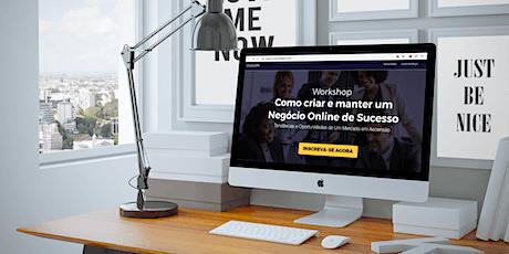 Workshop - Como Criar e Manter um Negócio Online de Sucesso bilhetes