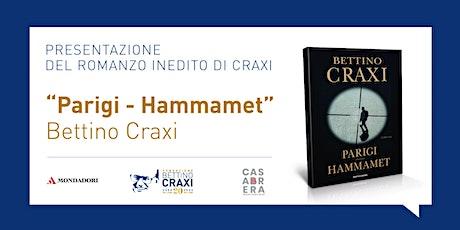 """Parigi-Hammamet"" di Bettino Craxi biglietti"