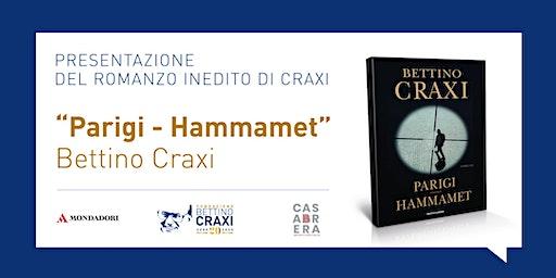 """""""Parigi-Hammamet"""" di Bettino Craxi"""
