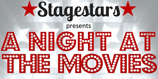 Stagestars - A Night At The Movies (Saturday 7th March)